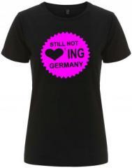 """Zum/zur  tailliertes Fairtrade T-Shirt """"Still Not Loving Germany"""" für 18,00 € gehen."""