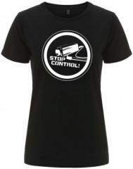 """Zum/zur  tailliertes Fairtrade T-Shirt """"Stop Control Kamera"""" für 18,00 € gehen."""