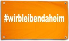 """Zum/zur  Balkonbanner """"#wirbleibendaheim (150x100cm)"""" für 14,62 € gehen."""