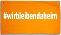 """Zum/zur  Fensterbanner """"#wirbleibendaheim (100x50cm)"""" für 11,00 € gehen."""