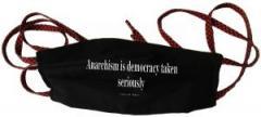 """Zur Mundmaske """"Anarchism is democracy taken seriously"""" für 6,50 € gehen."""