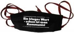 """Zur Mundmaske """"Ein kluges Wort - schon ist man Kommunist"""" für 6,34 € gehen."""