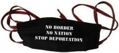 """Zur Mundmaske """"No Border - No Nation - Stop Deportation"""" für 6,50 € gehen."""