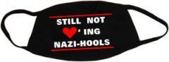 """Zur Mundmaske """"Still not loving Nazi-Hools"""" für 6,50 € gehen."""