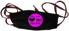 """Zur Mundmaske """"Still not loving Police"""" für 6,50 € gehen."""