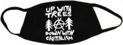 """Zur Mundmaske """"Up with Trees - Down with Capitalism"""" für 6,34 € gehen."""