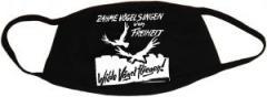 """Zur Mundmaske """"Zahme Vögel singen von Freiheit. Wilde Vögel fliegen!"""" für 6,50 € gehen."""