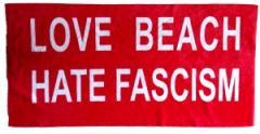 """Zum/zur  Handtuch """"Love Beach Hate Fascism"""" für 17,00 € gehen."""