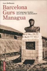 """Zum Buch """"Barcelona – Gurs – Managua"""" von Gert Hoffmann für 24,90 € gehen."""