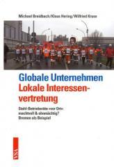 """Zum Buch """"Globale Unternehmen - Lokale Interessenvertretung"""" von Michael Breidbach, Klaus Hering und Wilfried Kruse für 24,80 € gehen."""