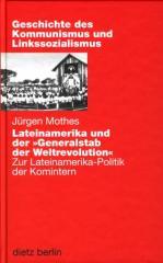 """Zum Buch """"Lateinamerika und der Generalstab der Weltrevolution"""" von Jürgen Mothes und Hrsg. Klaus Meschkat für 24,90 € gehen."""