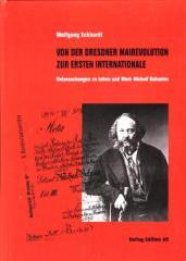 """Zum Buch """"Von der Dresdner Mairevolution zur Ersten Internationale"""" von Wolfgang Eckhardt für 48,00 € gehen."""