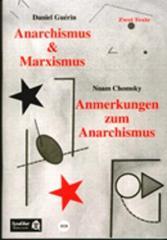 """Zur Broschüre """"Anarchismus und Marxismus / Anmerkungen zum Anarchismus"""" von Daniel Guérin und Noam Chomsky für 2,50 € gehen."""