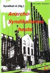 """Zur Broschüre """"Anarcho-Syndikalismus heute"""" von Syndikat-A (Hg.) für 3,50 € gehen."""