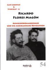 """Zur Broschüre """"Anarchokommunismus und die mexikanische Revolution"""" von Ricardo Flores Magon für 2,50 € gehen."""