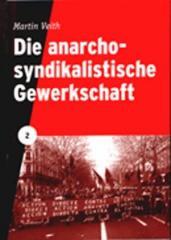 """Zur Broschüre """"Die anarchosyndikalistische Gewerkschaft"""" von Martin Veith für 2,50 € gehen."""