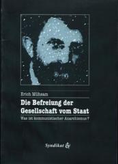 """Zur Broschüre """"Die Befreiung der Gesellschaft vom Staat"""" von Erich Mühsam für 3,50 € gehen."""
