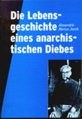 """Zur Broschüre """"Die Lebensgeschichte eines anarchistischen Diebes"""" von Jacob für 2,50 € gehen."""