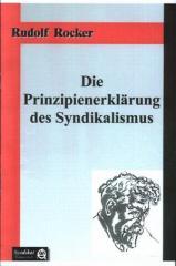 """Zur Broschüre """"Die Prinzipienerklärung des Syndikalismus"""" von Rudolf Rocker für 2,50 € gehen."""
