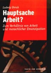 """Zur Broschüre """"Hauptsache Arbeit?"""" von Ludwig Unruh für 2,50 € gehen."""