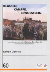 """Zur Broschüre """"Klassen. Kämpfe. Bewußtsein."""" von Roman Danyluk für 2,50 € gehen."""