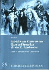 """Zur Broschüre """"Rot-Schwarze Flitterwochen: Marx und Kropotkin für das 21. Jahrhundert"""" von Paul Pop für 2,50 € gehen."""