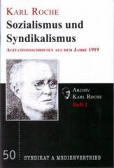 """Zur Broschüre """"Sozialismus und Syndikalismus"""" von Karl Roche für 3,50 € gehen."""