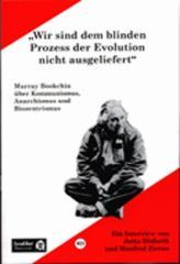 """Zur Broschüre """"Wir sind dem blinden Prozeß der Evolution nicht ausgeliefert"""" von Murray Bookchin für 2,50 € gehen."""