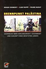 """Zum Buch """"Brennpunkt Palästina"""" von Noam Chomsky, Ilan Pappé und Frank Barat für 14,00 € gehen."""