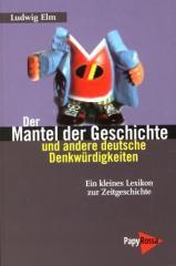 """Zum Buch """"Der Mantel der Geschichte und andere deutsche Denkwürdigkeiten"""" von Ludwig Elm für 12,90 € gehen."""