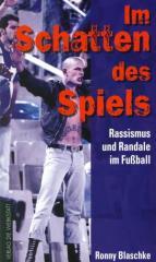 """Zum Buch """"Im Schatten des Spiels"""" von Ronny Blaschke für 16,90 € gehen."""