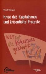 """Zum Buch """"Krise des Kapitalismus und krisenhafte Proteste"""" von Wolf Wetzel für 9,80 € gehen."""