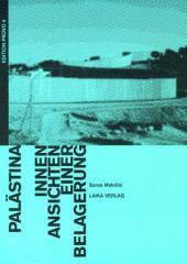 """Zum Buch """"Palästina – Innenansichten einer Belagerung"""" von Saree Makdisi für 21,00 € gehen."""