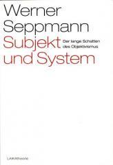 """Zum Buch """"Subjekt und System"""" von Werner Seppmann für 21,00 € gehen."""