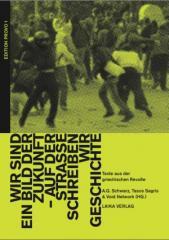 """Zum Buch """"Wir sind ein Bild der Zukunft - auf der Straße schreiben wir Geschichte"""" von A.G. Schwarz, Tasos Sagris und Void Network (Hrsg.) für 24,90 € gehen."""