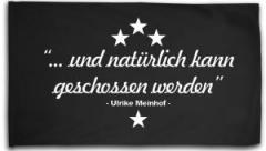 """Zur Fahne / Flagge (ca 150x100cm) """"... und natürlich kann geschossen werden"""" für 16,00 € gehen."""
