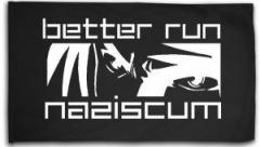 """Zur Fahne / Flagge (ca. 150x100cm) """"better run naziscum"""" für 15,60 € gehen."""