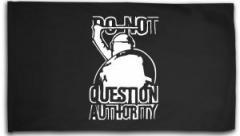 "Zur Fahne / Flagge (ca. 150x100cm) ""Do Not Question Authority"" für 16,00 € gehen."
