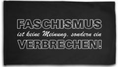 """Zur Fahne / Flagge (ca. 150x100cm) """"Faschismus ist keine Meinung, sondern ein Verbrechen!"""" für 16,00 € gehen."""