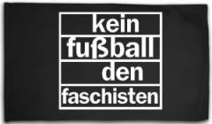 """Zur Fahne / Flagge (ca. 150x100cm) """"Kein Fußball den Faschisten"""" für 16,00 € gehen."""