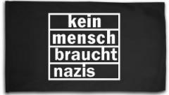 """Zur Fahne / Flagge (ca. 150x100cm) """"kein mensch braucht nazis"""" für 16,00 € gehen."""