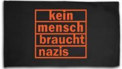 """Zur Fahne / Flagge (ca. 150x100cm) """"kein mensch braucht nazis (orange)"""" für 16,00 € gehen."""