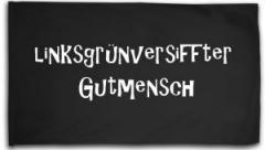 """Zur Fahne / Flagge (ca. 150x100cm) """"Linksgrün versiffter Gutmensch"""" für 16,00 € gehen."""