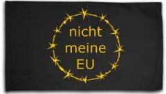 """Zur Fahne / Flagge (ca. 150x100cm) """"nicht meine EU"""" für 16,00 € gehen."""