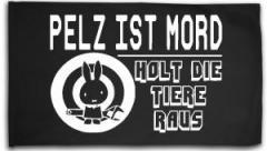 """Zur Fahne / Flagge (ca. 150x100cm) """"Pelz ist Mord"""" für 16,00 € gehen."""