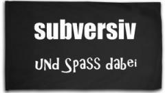 """Zur Fahne / Flagge (ca. 150x100cm) """"subversiv und Spass dabei"""" für 15,60 € gehen."""