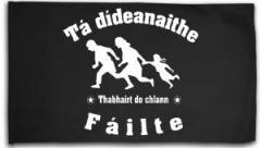 """Zur Fahne / Flagge (ca. 150x100cm) """"Tá dídeaenaithe Fáilte - Thabhairt do chlann"""" für 16,00 € gehen."""