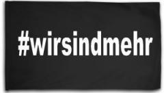 """Zur Fahne / Flagge (ca. 150x100cm) """"#wirsindmehr"""" für 15,60 € gehen."""