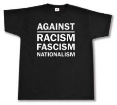 """Zum T-Shirt """"Against Racism, Fascism, Nationalism"""" für 10,72 € gehen."""