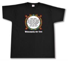 """Zum T-Shirt """"Erst wenn der letzte Baum gerodet...."""" für 13,00 € gehen."""